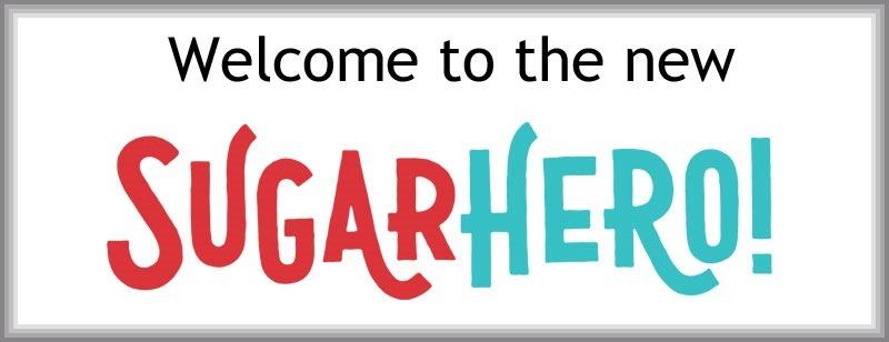 Welcome to the new SugarHero design!